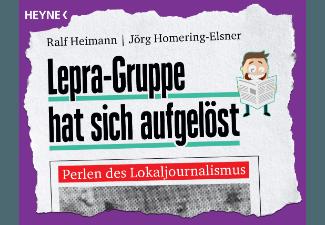 Lepra-Gruppe-hat-sich-aufgelöst---Perlen-des-Lokaljournalismus--Sachbuch-(Taschenbuch)